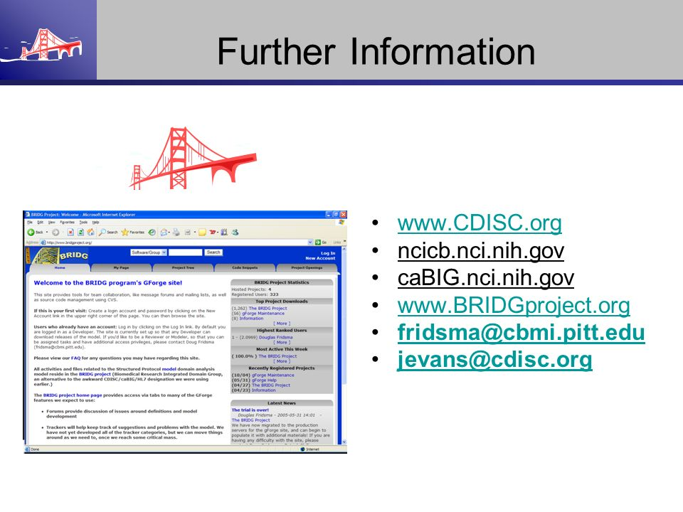 Further Information www.CDISC.org ncicb.nci.nih.gov caBIG.nci.nih.gov
