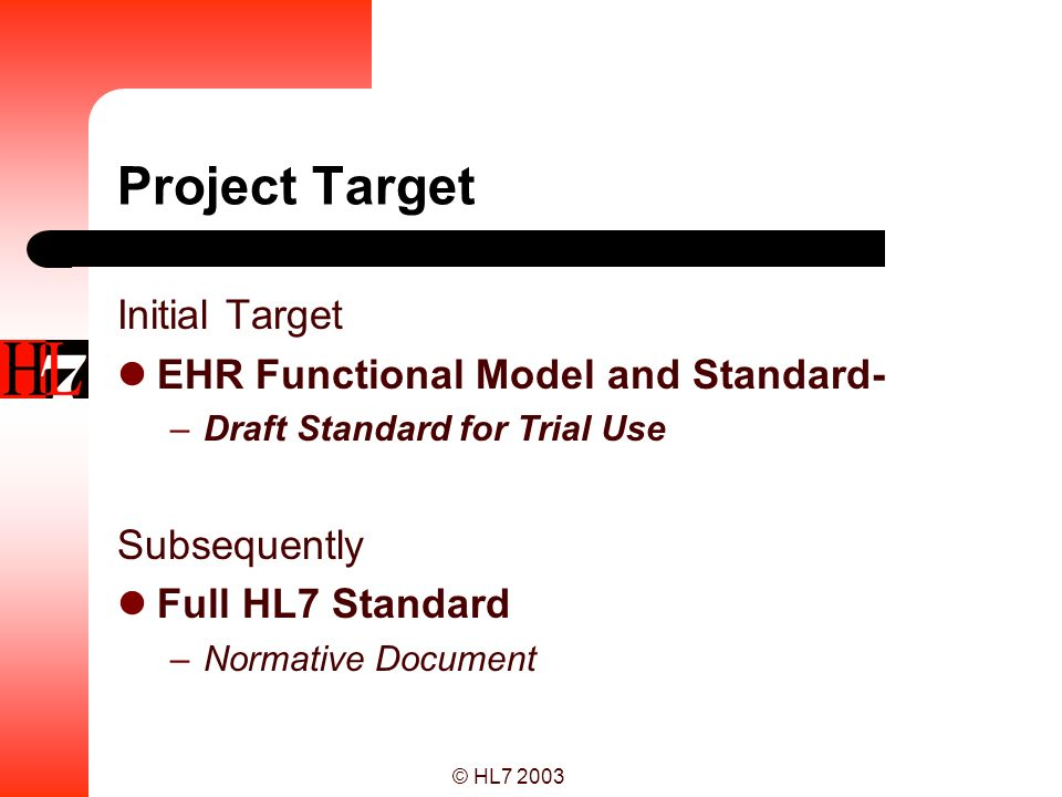 Project Target Initial Target EHR Functional Model and Standard-