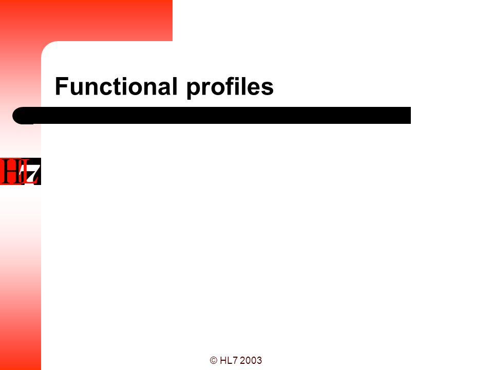Functional profiles © HL7 2003