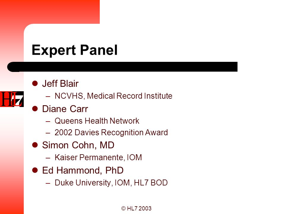Expert Panel Jeff Blair Diane Carr Simon Cohn, MD Ed Hammond, PhD