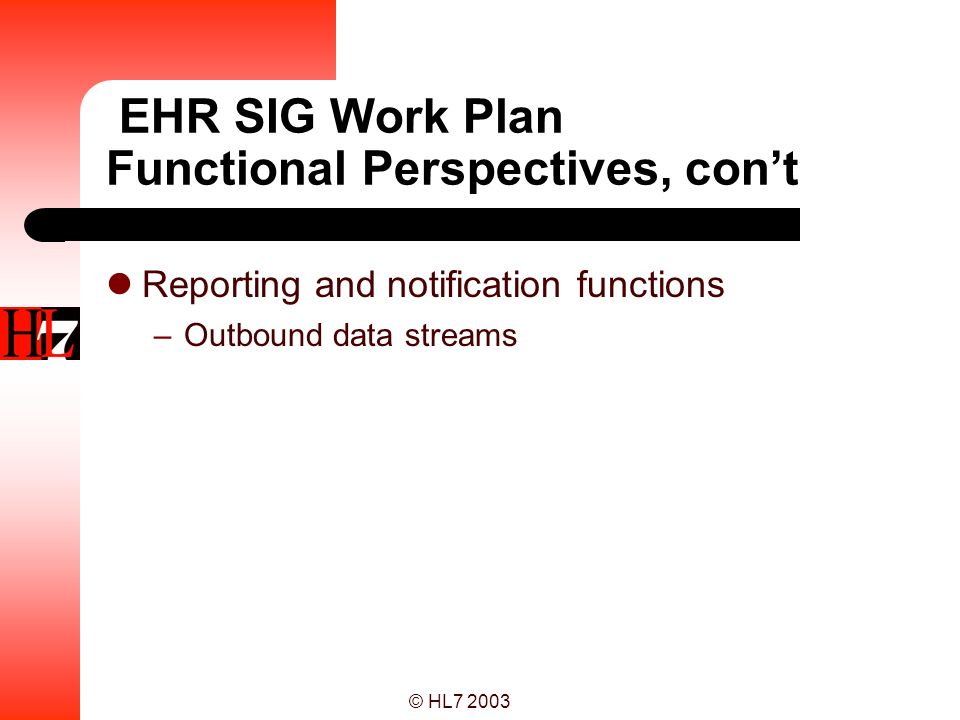 EHR SIG Work Plan Functional Perspectives, con't