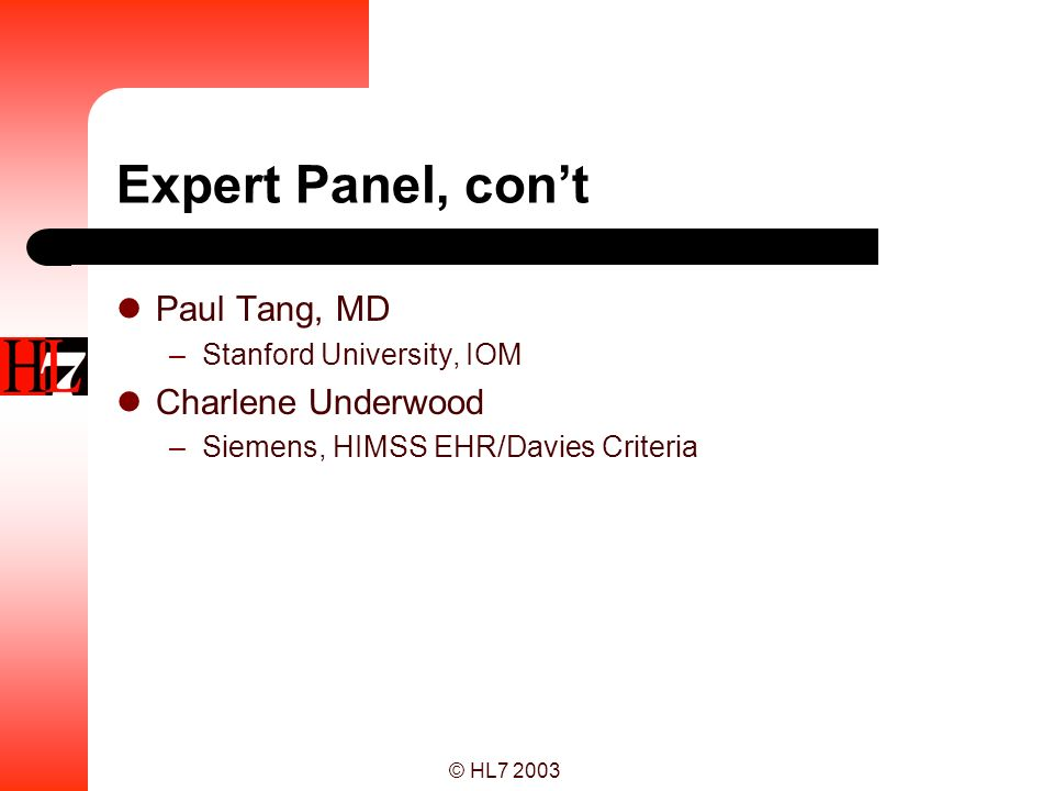 Expert Panel, con't Paul Tang, MD Charlene Underwood