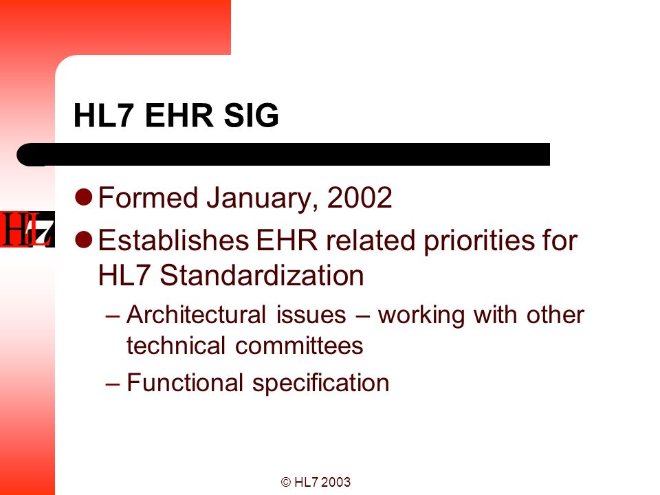 HL7 EHR SIG Formed January, 2002