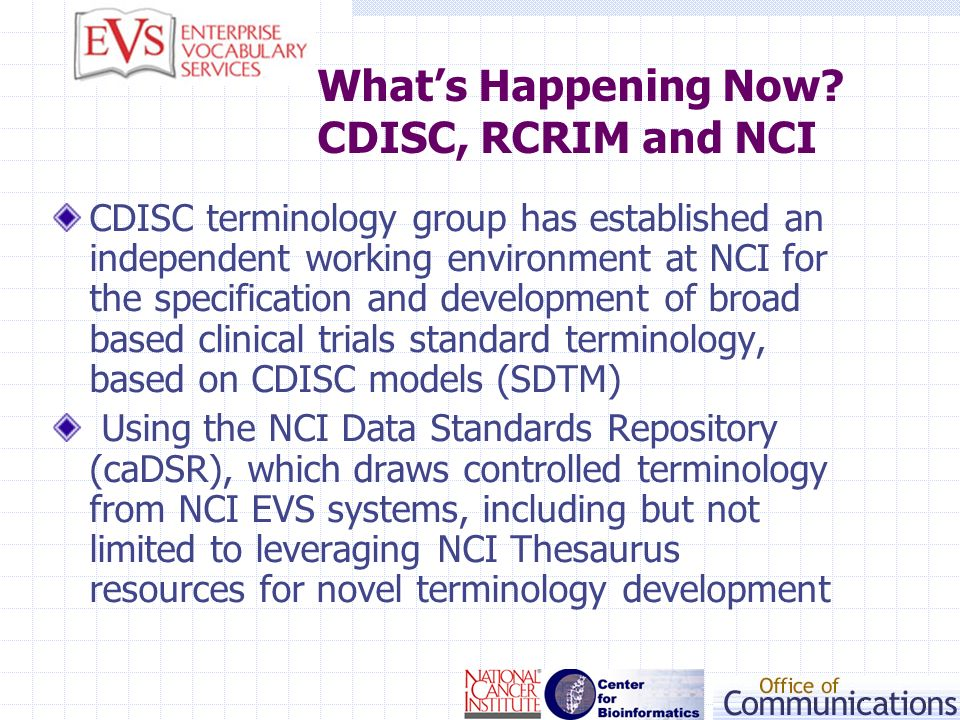 What's Happening Now CDISC, RCRIM and NCI