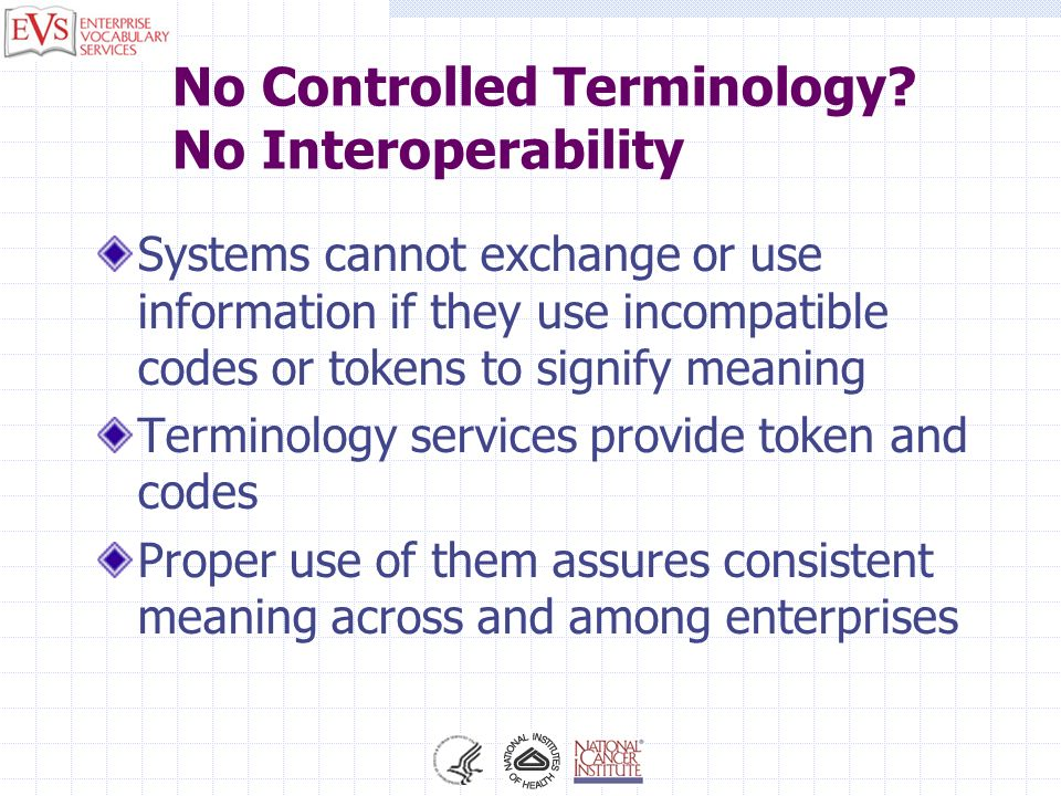 No Controlled Terminology No Interoperability