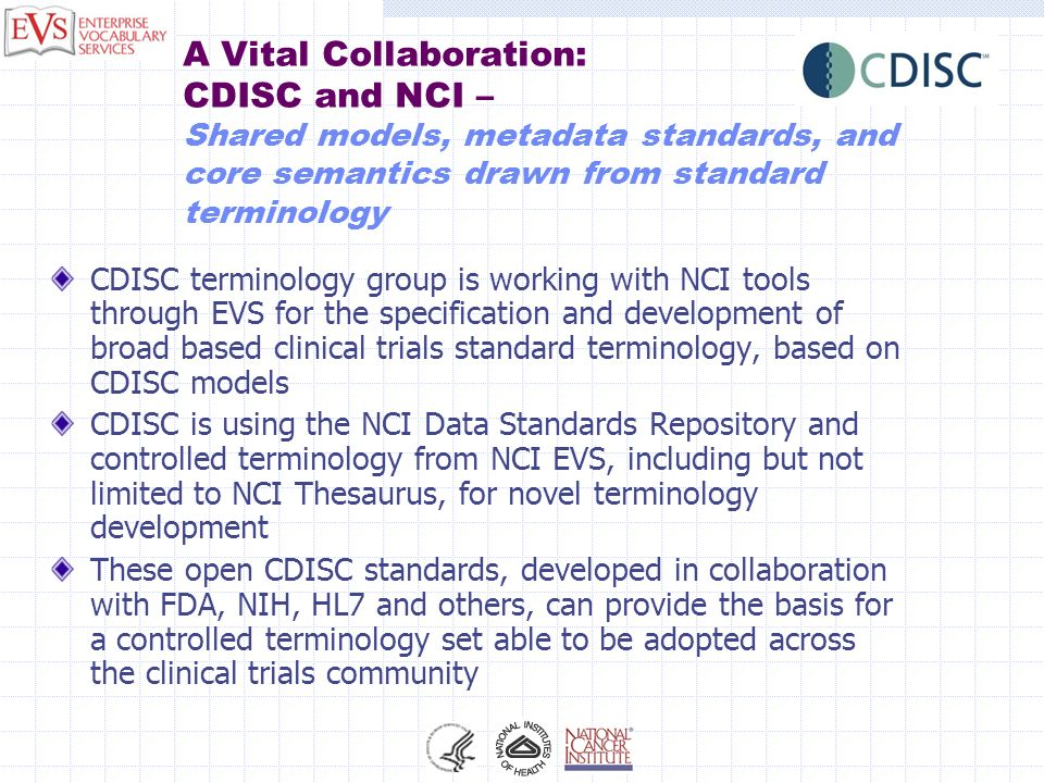 A Vital Collaboration: CDISC and NCI – Shared models, metadata standards, and core semantics drawn from standard terminology
