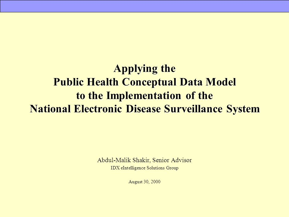 Applying the Public Health Conceptual Data Model to the Implementation of the National Electronic Disease Surveillance System