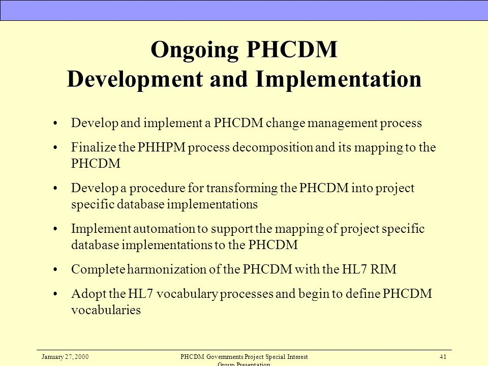 Ongoing PHCDM Development and Implementation