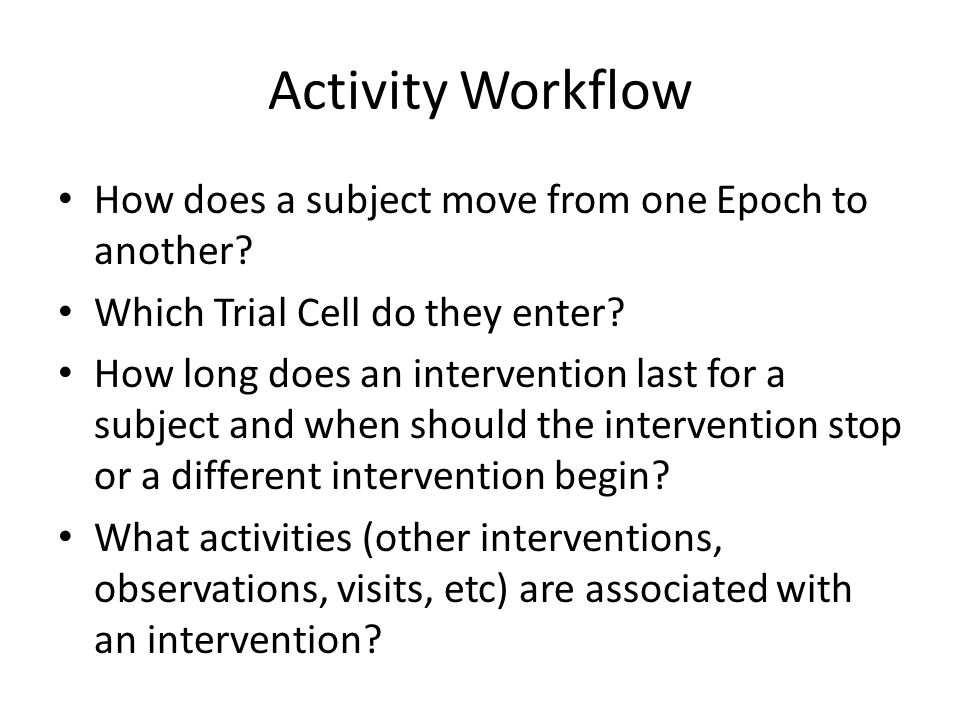 Activity Workflow How does a subject move from one Epoch to another
