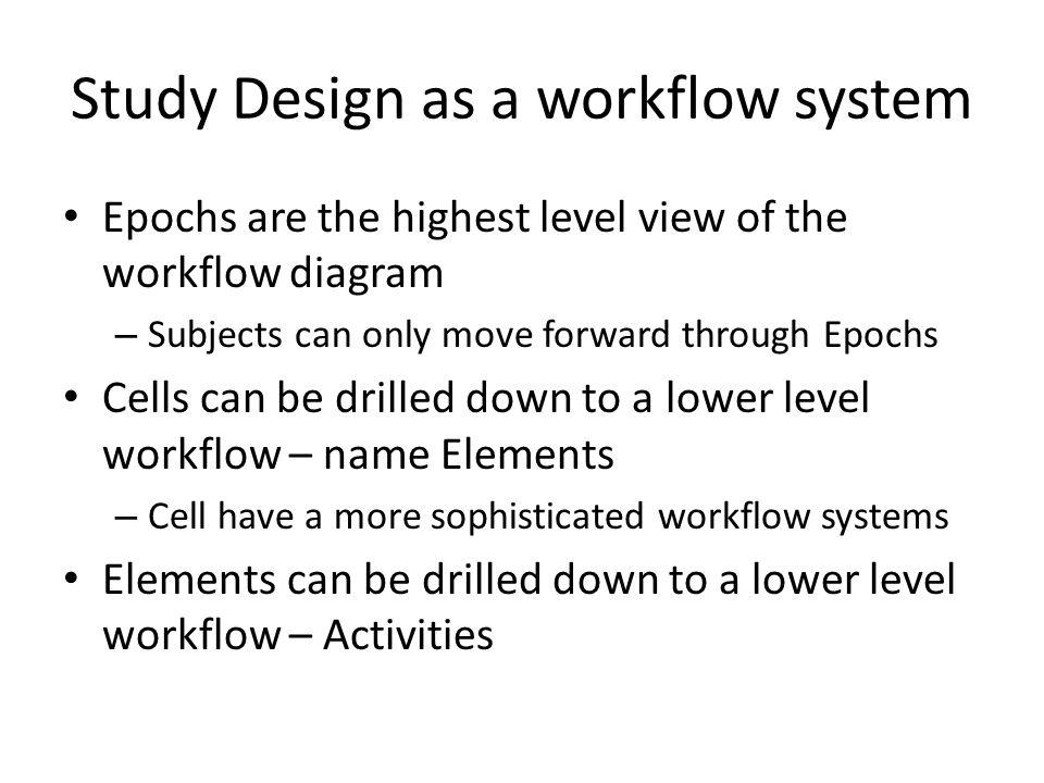 Study Design as a workflow system