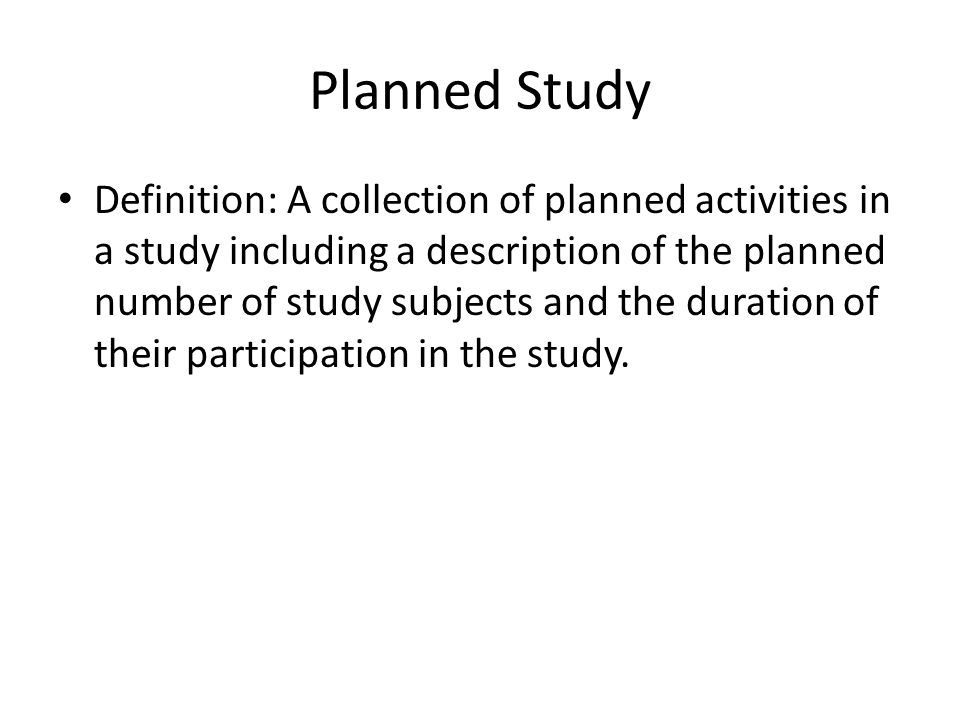 Planned Study