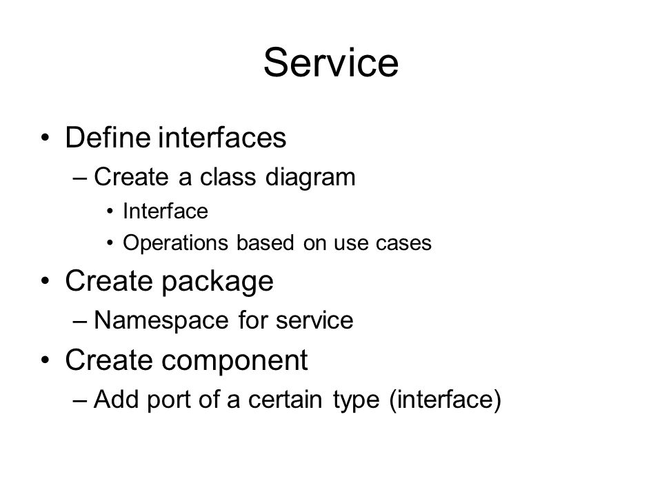 Service Define interfaces Create package Create component