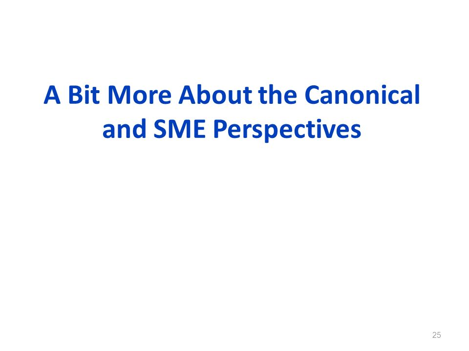 A Bit More About the Canonical and SME Perspectives