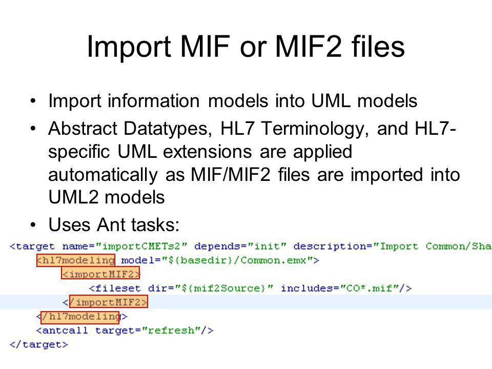 Import MIF or MIF2 files Import information models into UML models