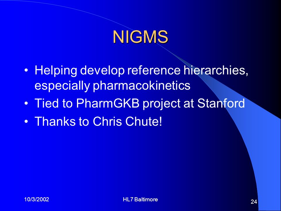 NIGMS Helping develop reference hierarchies, especially pharmacokinetics. Tied to PharmGKB project at Stanford.