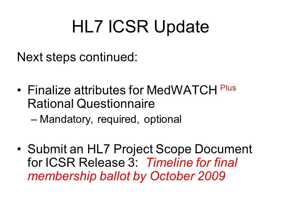 HL7 ICSR Update Next steps continued: