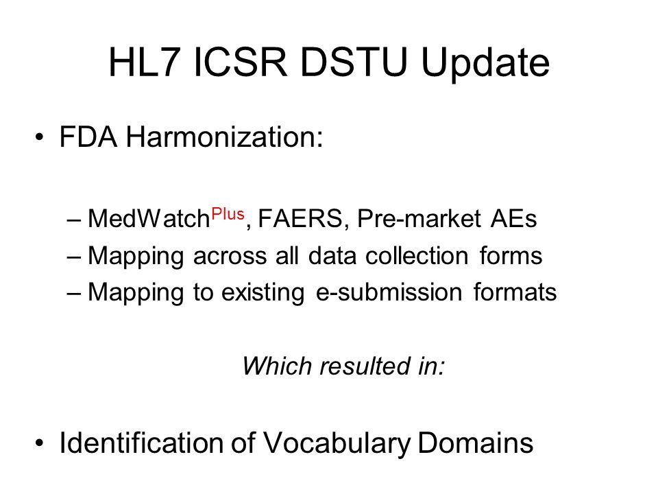 HL7 ICSR DSTU Update FDA Harmonization: