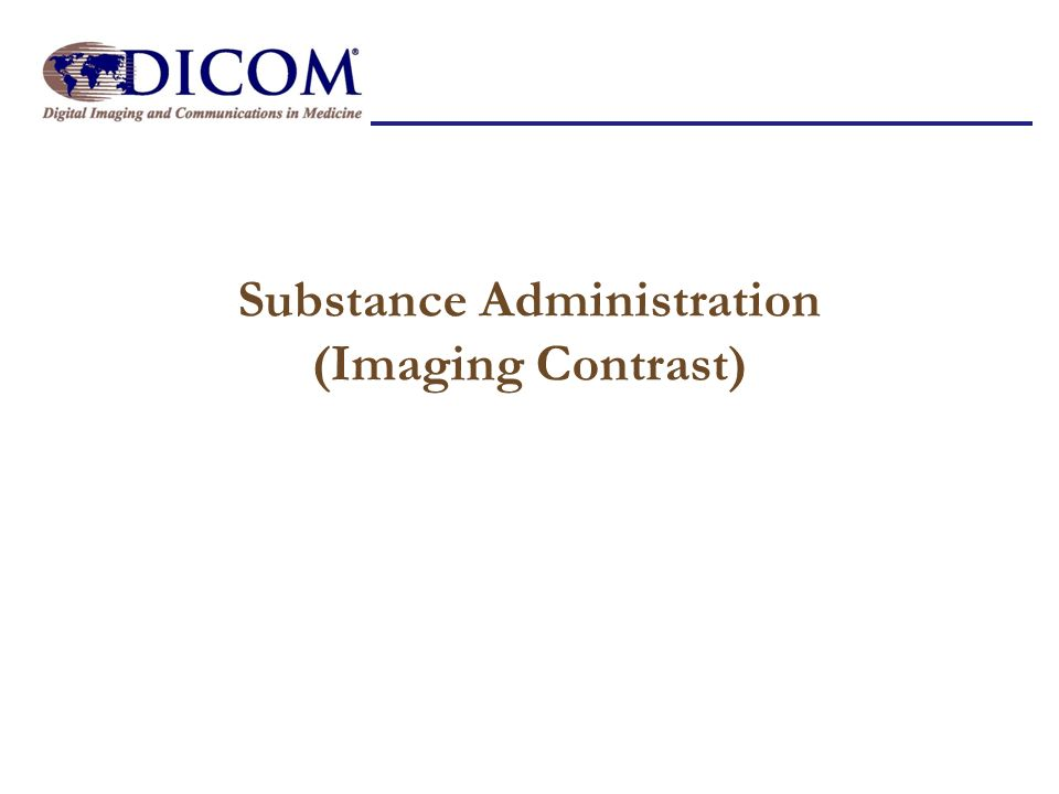 Substance Administration (Imaging Contrast)