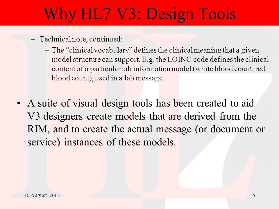 Why HL7 V3: Design Tools Technical note, continued: