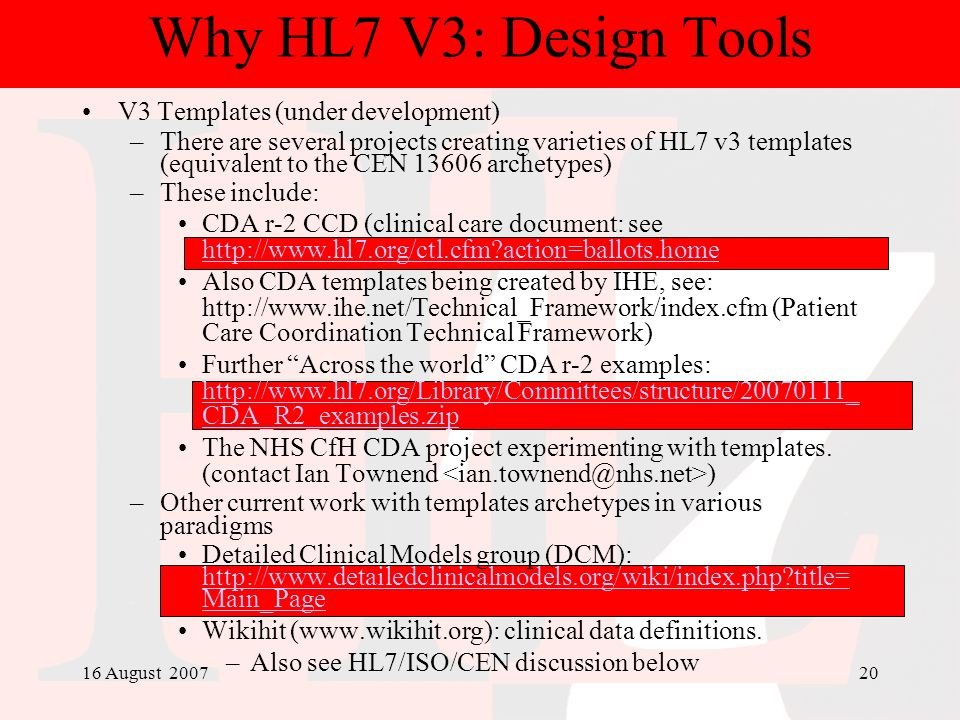 Why HL7 V3: Design Tools V3 Templates (under development)
