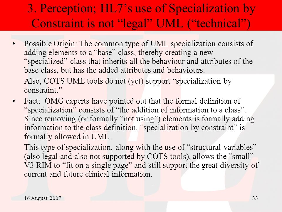 3. Perception; HL7's use of Specialization by Constraint is not legal UML ( technical )