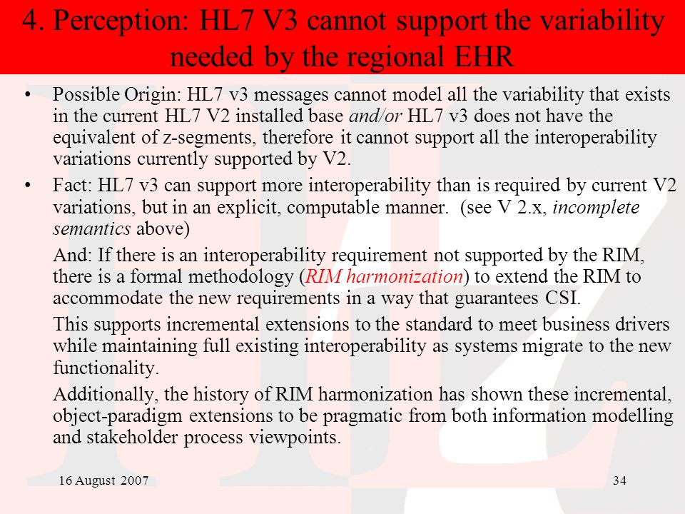 4. Perception: HL7 V3 cannot support the variability needed by the regional EHR