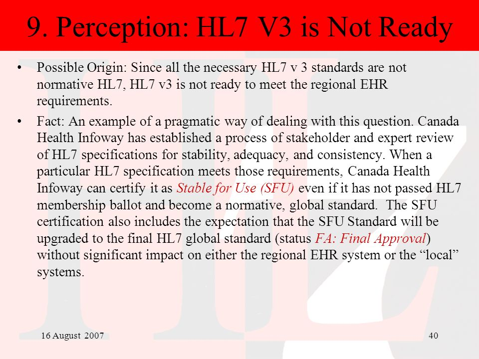 9. Perception: HL7 V3 is Not Ready