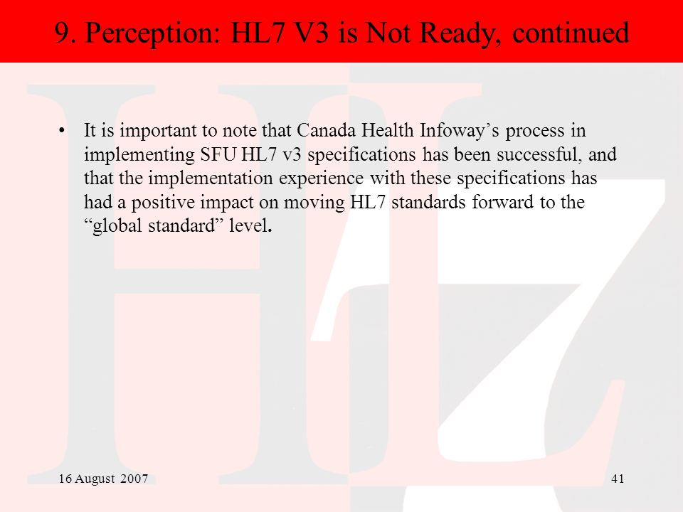 9. Perception: HL7 V3 is Not Ready, continued