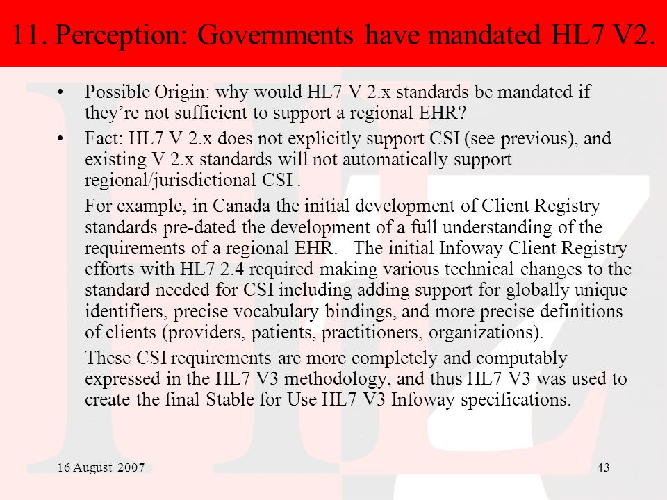 11. Perception: Governments have mandated HL7 V2.