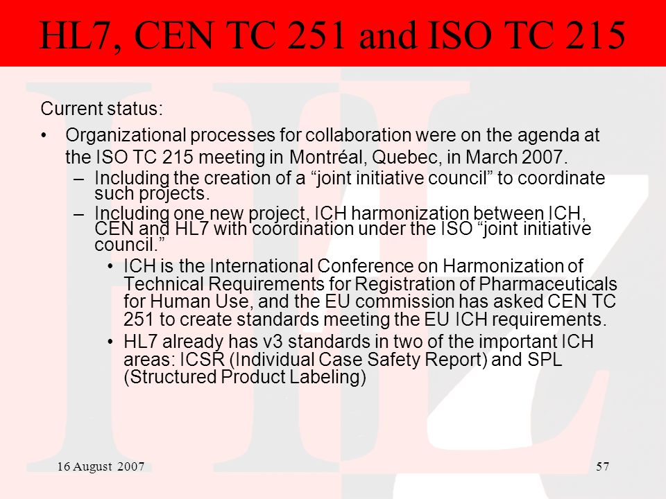 HL7, CEN TC 251 and ISO TC 215 Current status: