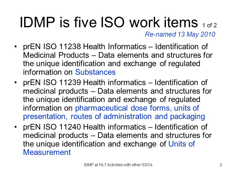 IDMP is five ISO work items 1 of 2