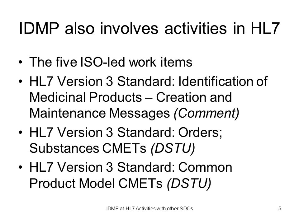 IDMP also involves activities in HL7