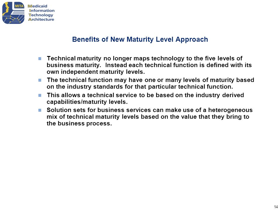 Benefits of New Maturity Level Approach