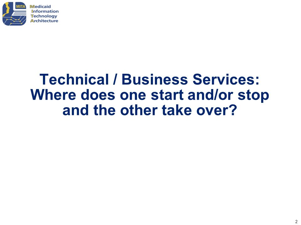 Technical / Business Services: Where does one start and/or stop and the other take over