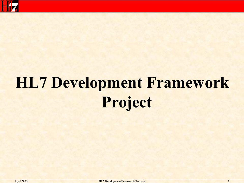 HL7 Development Framework Project HL7 Development Framework Tutorial