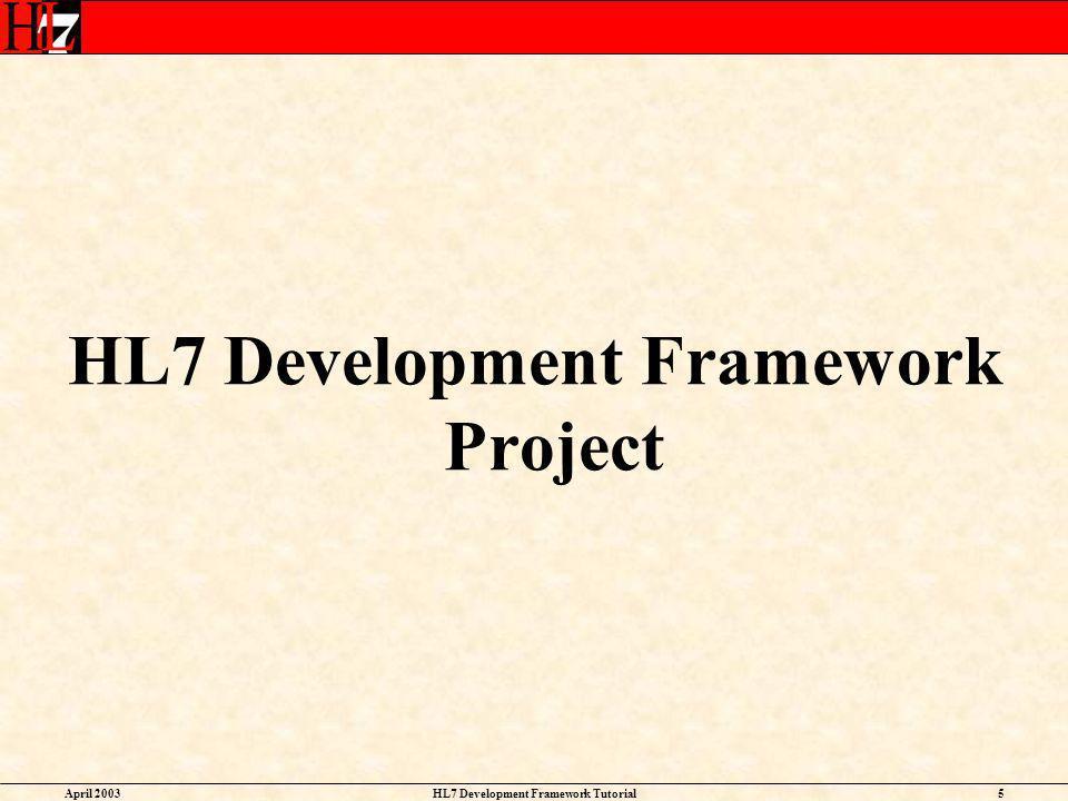HL7 Development Framework Project HL7 Development Framework Tutorial