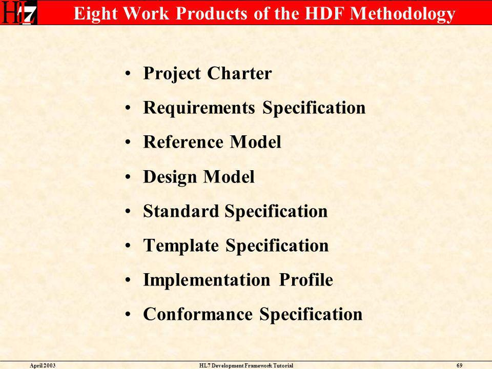 Eight Work Products of the HDF Methodology