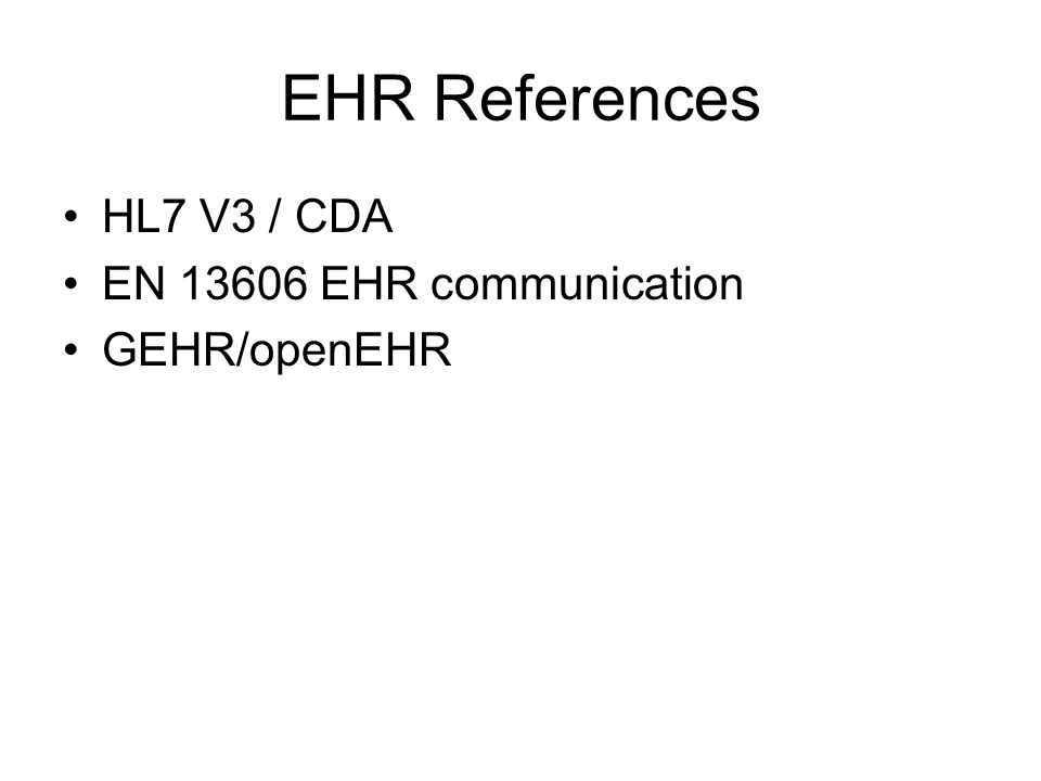 EHR References HL7 V3 / CDA EN EHR communication GEHR/openEHR