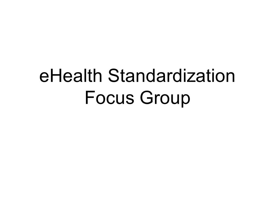eHealth Standardization Focus Group