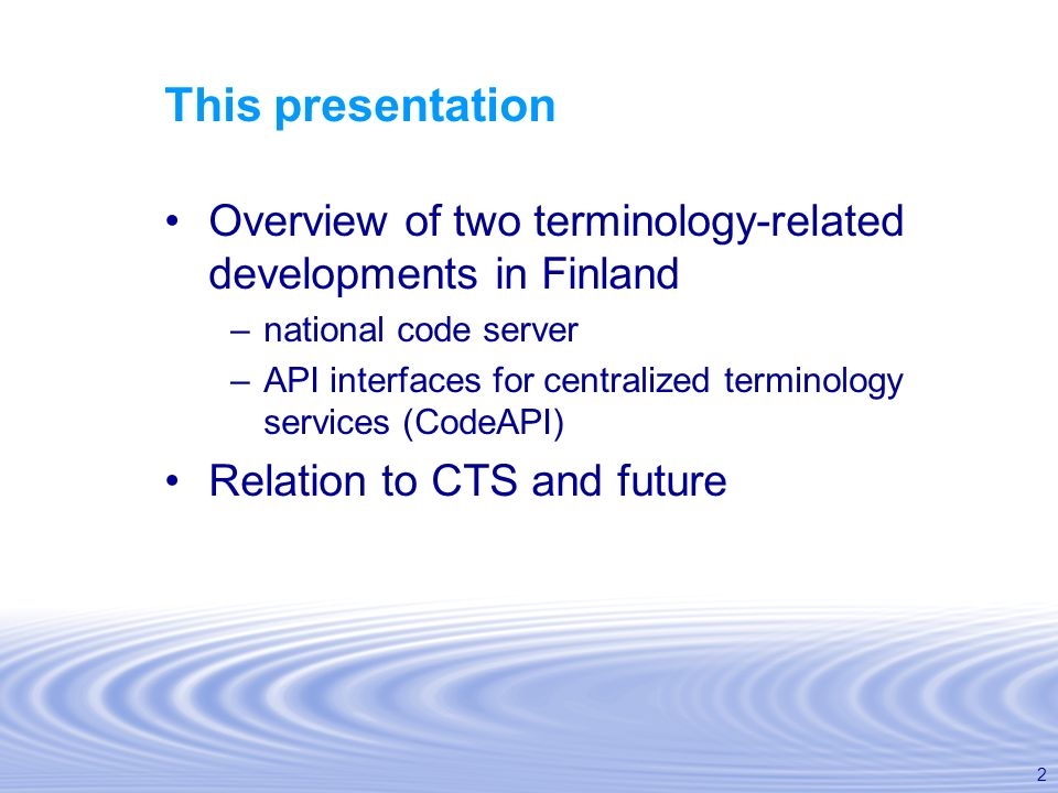 This presentation Overview of two terminology-related developments in Finland. national code server.