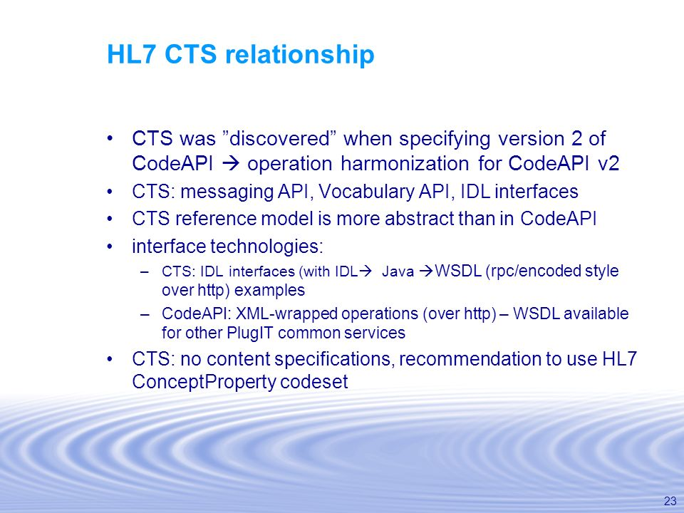 HL7 CTS relationship CTS was discovered when specifying version 2 of CodeAPI  operation harmonization for CodeAPI v2.