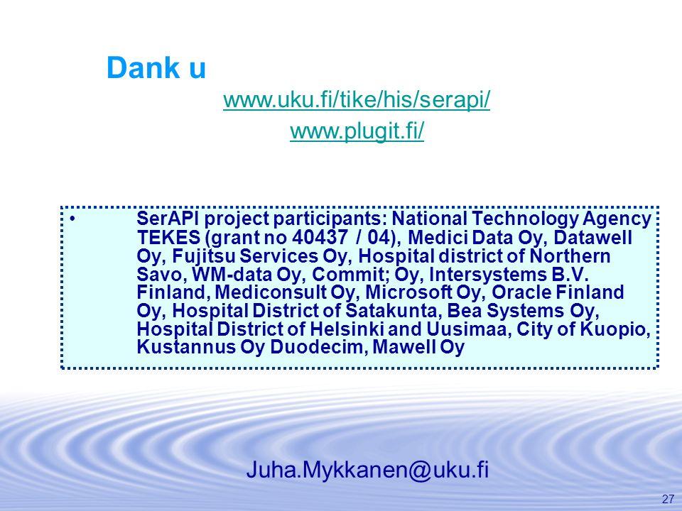 Dank u www.uku.fi/tike/his/serapi/ www.plugit.fi/ Juha.Mykkanen@uku.fi