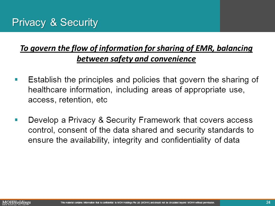Privacy & Security To govern the flow of information for sharing of EMR, balancing between safety and convenience.
