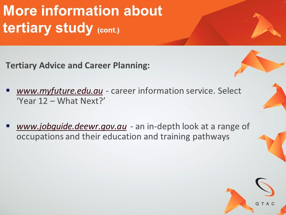 More information about tertiary study (cont.)