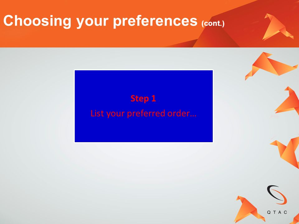 List your preferred order…