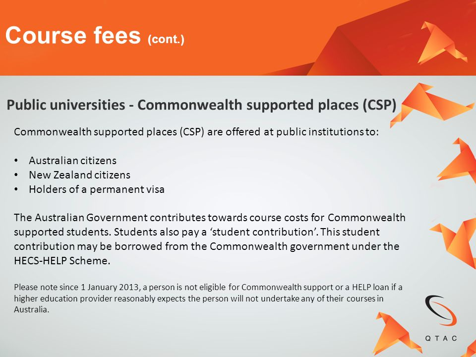 Course fees (cont.) Public universities - Commonwealth supported places (CSP)