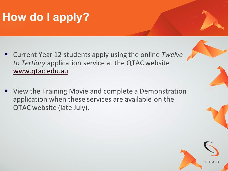How do I apply Current Year 12 students apply using the online Twelve to Tertiary application service at the QTAC website www.qtac.edu.au.