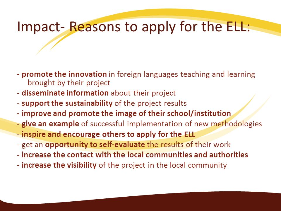 Impact- Reasons to apply for the ELL: