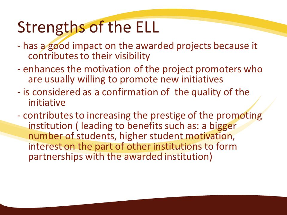 Strengths of the ELL