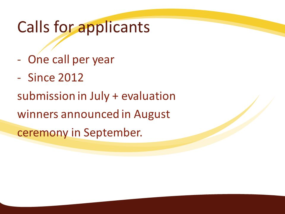 Calls for applicants One call per year Since 2012